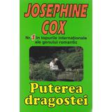 Puterea Dragostei - Josephine Cox, editura Orizonturi