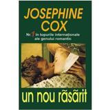 Un nou rasarit - Josephine Cox, editura Orizonturi