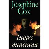 Iubire si minciuna - Josephine Cox, editura Orizonturi