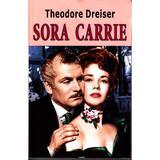 Sora Carrie - Theodore Dreiser, editura Orizonturi