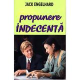 Propunere indecenta - Jack Engelhard, editura Orizonturi