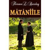Mataniile - Florence L. Barclay, editura Orizonturi