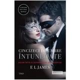 Cincizeci de umbre intunecate Vol. II Din trilogia Fifty Shades - E.L. James, editura Trei