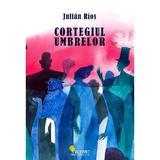 Cortegiul umbrelor - Julian Rios, editura Vellant