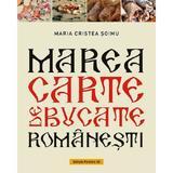 Marea carte de bucate romanesti - Maria Cristea Soimu, editura Paralela 45