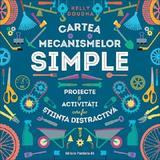 Cartea mecanismelor simple - Kelly Doudna, editura Paralela 45
