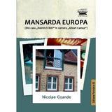 Mansarda Europa - Nicolae Coande, editura Paralela 45