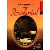 Accidentul - Mihail Sebastian, editura Gramar