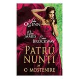 Patru nunti si o mostenire - Julia Quinn, Eloisa James, Connie Brockway, editura Litera
