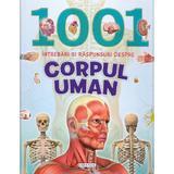 1001 intrebari si raspunsuri despre corpul uman, editura Girasol
