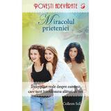 Miracolul prieteniei - Colleen Sell, editura Litera