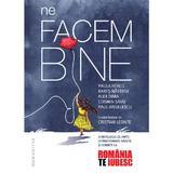 Ne facem bine. Romania, te iubesc! Vol. 2 - Paula Herlo, Rares Nastase, Alex Dima, Cosmin Savu, Paul Angelescu, editura Humanitas