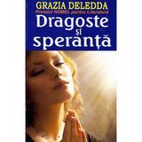 Dragoste si speranta - Grazia Deledda, editura Orizonturi