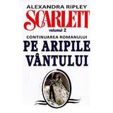 Scarlett Vol.2 - Alexandra Ripley, editura Orizonturi