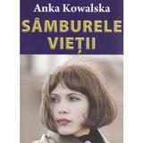 Samburele vietii - Anka Kowalska, editura Orizonturi