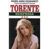Torente vol.3: Surpriza - Marie-Anne Desmarest, editura Orizonturi