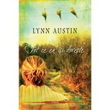 Tot ce ea isi doreste - Lynn Austin, editura Casa Cartii