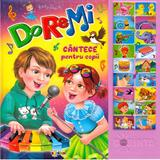 Carte cu sunete: Do-Re-Mi, cantece pentru copii, editura Dorinta