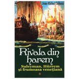 Rivala Din Harem 1 - Jean-Michel Thibaux, editura Orizonturi