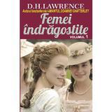Femei indragostite vol.1 - D.H. Lawrence, editura Orizonturi