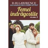 Femei indragostite vol.2 - D.H. Lawrence, editura Orizonturi