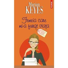 Femeia care mi-a furat viata - Marian Keyes, editura Polirom