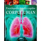 Enciclopedia vizuala a copiilor: Corpul uman - Clare Hibbert, editura Prut