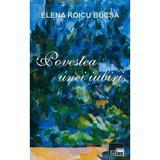 Povestea unei iubiri - Elena Roicu Bucsa, editura Aius