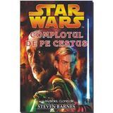 Star Wars - Complotul de pe Cestus - Steven Barnes, editura Amaltea