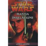 Star Wars - Mantia Inselaciunii - James Luceno, editura Amaltea