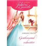 Gentlemanul seducator - Lorraine Heath, editura Litera