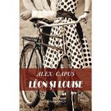 Leon si Louise - Alex Capus, editura Vivaldi