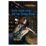 Cele noua vieti ale lui Chloe King - Rapirea cartea a 2 - Liz Braswell, editura Leda