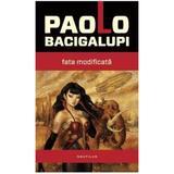 Fata modificata - Paolo Bacigalupi, editura Nemira