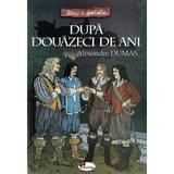 Dupa douazeci de ani - Alexandre Dumas, editura Aramis