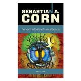 Ne vom intoarce in muribecca - Sebastian A. Corn, editura Nemira