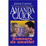 Comoara de ametist - Amanda Quick, editura Orizonturi