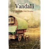 Vandalii - Alexandru Ioan Despina, editura Herg Benet