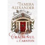 Craciunul la Carnton - Tamera Alexander, editura Casa Cartii