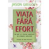 Viata fara efort - Jason Gregory, editura For You