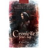 Cronicile fetel lup. Vol.1: Ceata - Cristina Nemerovschi, editura Herg Benet