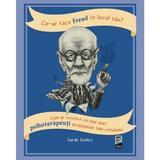 Ce-ar face Freud in locul tau? - Sarah Tomley, editura Trei