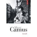Actuale - Albert Camus, editura Polirom