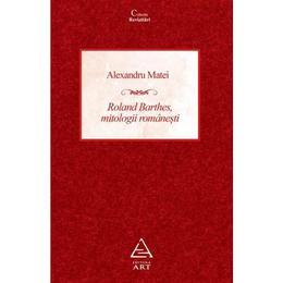 Roland Barthes, mitologii romanesti, editura Grupul Editorial Art