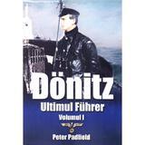 Donitz, ultimul Fuhrer vol.1 - Peter Padfield, editura Miidecarti
