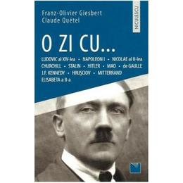 O zi cu... - Franz-Olivier Giesbert, Claude Quetel, editura Niculescu