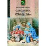 Gargantua si Pantagruel - Francois Rabelais, editura Corint