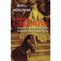 Giacomo Casanova - Alin L. Marginean, editura Eikon