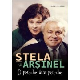 Stela Popescu Si Alexandru Arsinel, O Pereche Fara Pereche - Aurel Storin, editura All