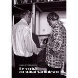 De vorba cu Mihai Sarbulescu - Vasile Petrovici, editura Bizantina